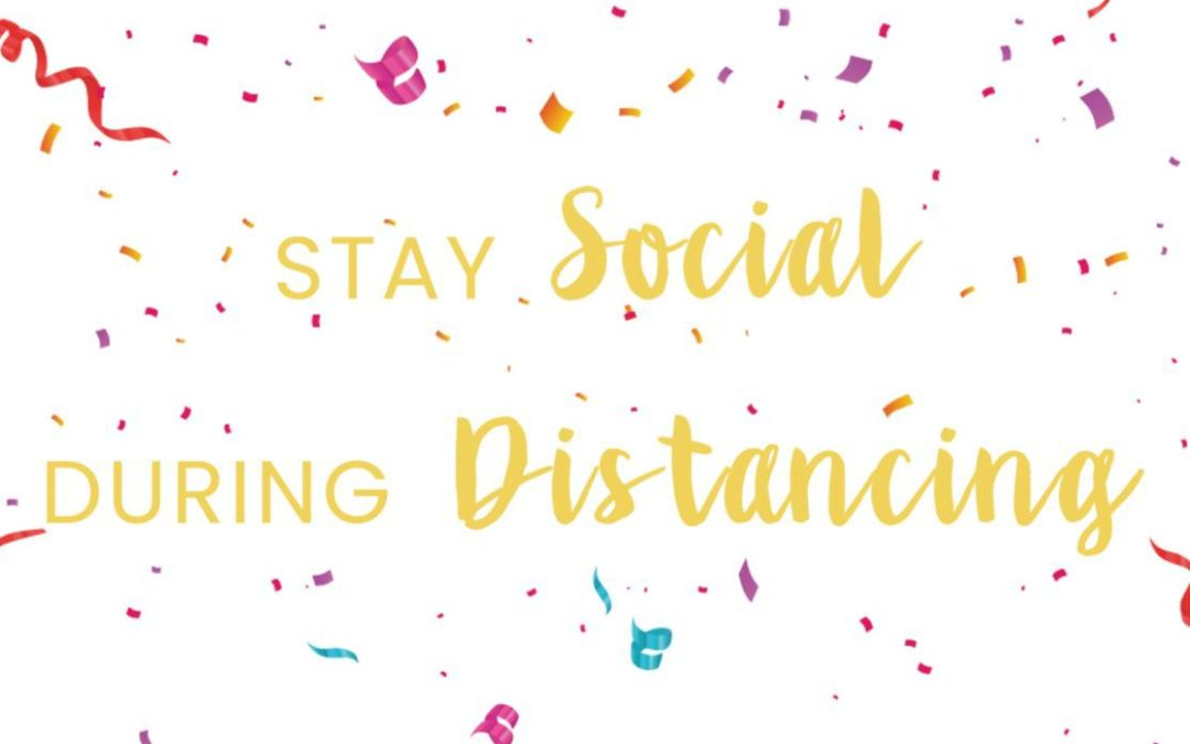 Stay Social During Distancing